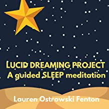 Lucid Dreaming Project: A Guided Sleep Meditation