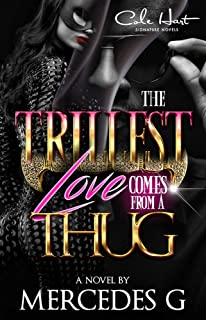 The Trillest Love Comes From A Thug