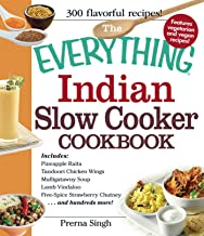 The Everything Indian Slow Cooker Cookbook: Includes Pineapple Raita, Tandoori Chicken Wings, Mulligatawny Soup, Lamb Vindaloo, Five-Spice Strawberry Chutney...and hundreds more! (Everything®)