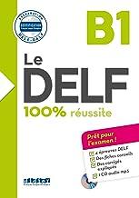 Le DELF. B1. 100% réussite. Per le Scuole superiori. Con CD-Audio (Le DELF - 100% réussite)