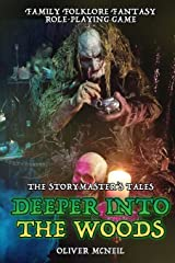"""The Storymaster's Tales """"Deeper into the Woods"""" Family Roleplaying game.: Expansion to Weirding Woods. (The Storymaster's Tales: Interactive adventures 1-5 players) Paperback"""