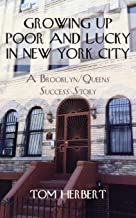 Growing Up Poor and Lucky in New York City: A Brooklyn/Queens Success Story