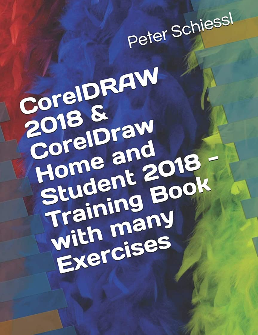 大学院援助する慈悲深いCorelDRAW 2018 & CorelDraw Home and Student 2018 - Training Book  with many Exercises