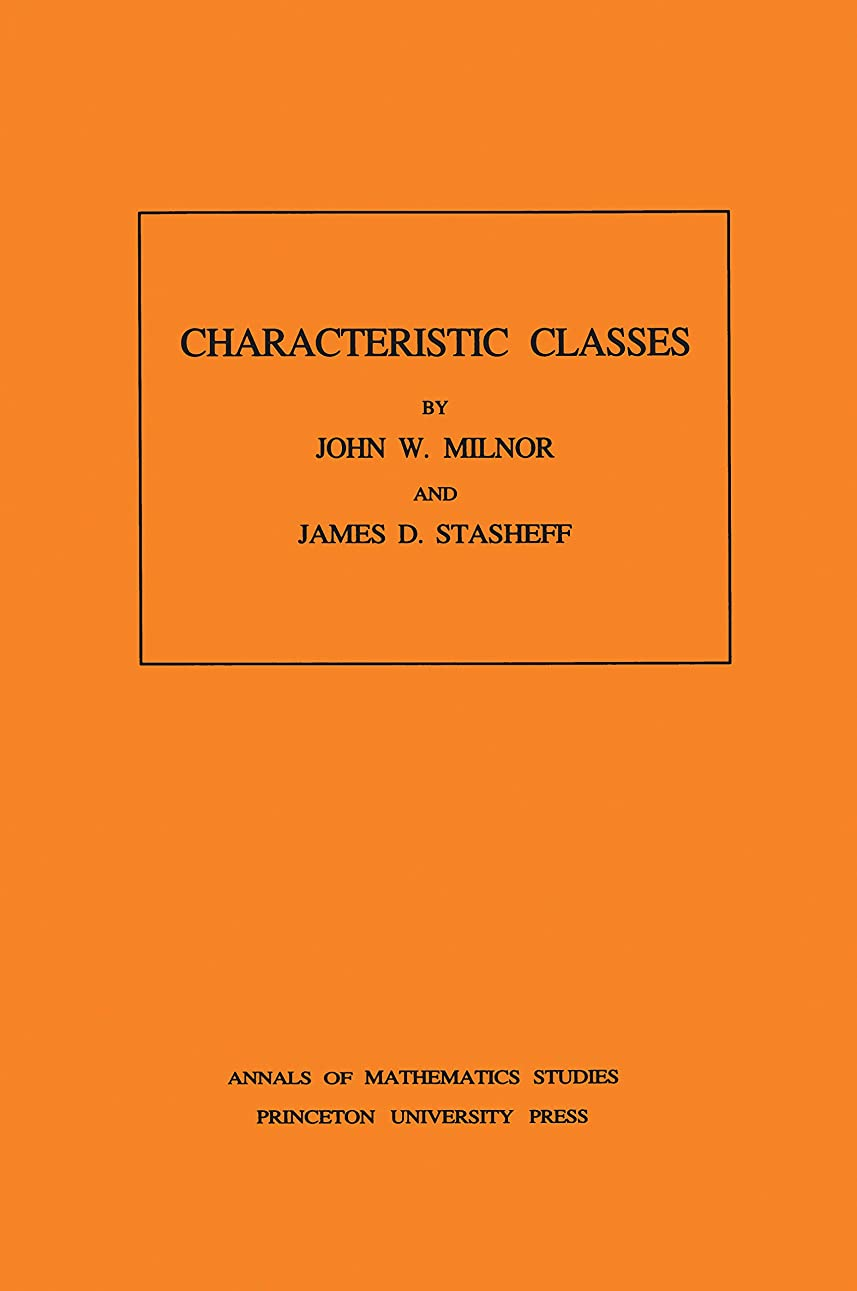 潜在的な独占フォアタイプCharacteristic Classes. (AM-76), Volume 76 (Annals of Mathematics Studies Book 80) (English Edition)