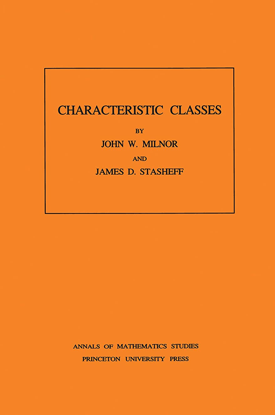 透明に不均一慢Characteristic Classes. (AM-76), Volume 76 (Annals of Mathematics Studies) (English Edition)