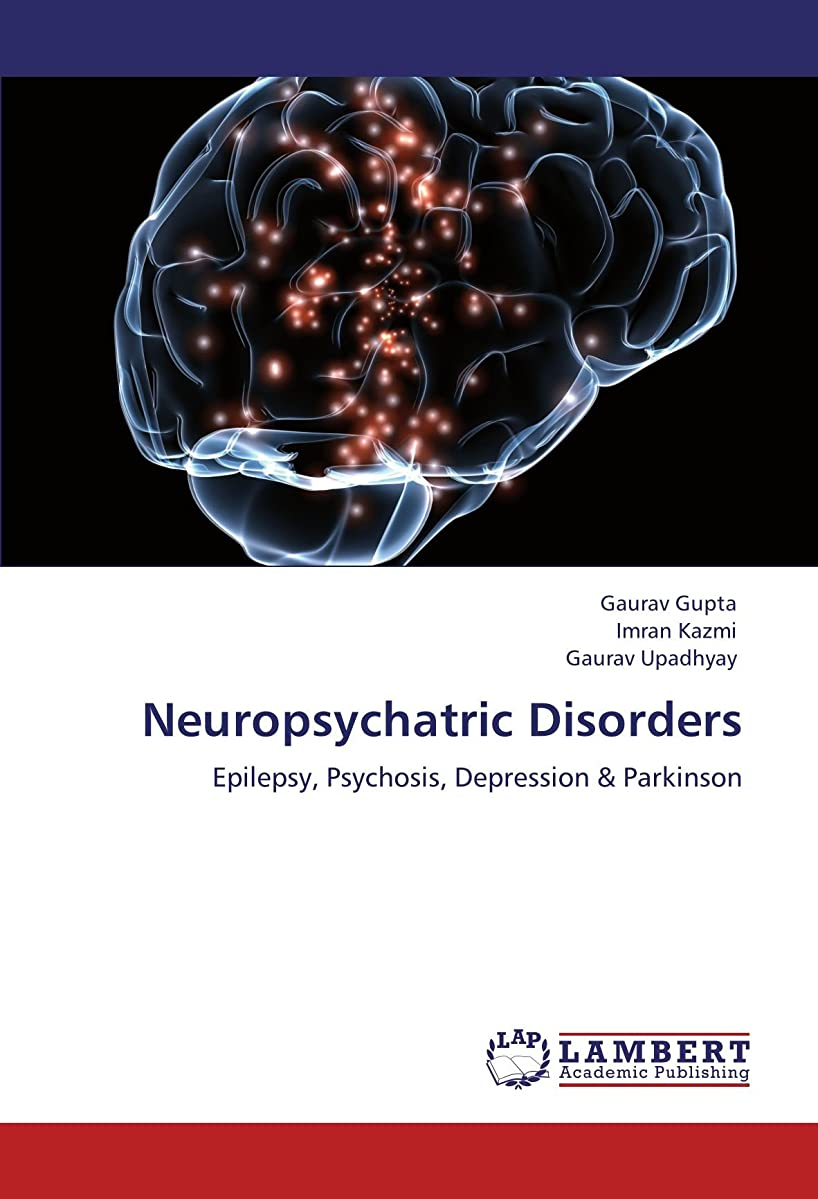 土曜日罪人サスペンションNeuropsychatric Disorders: Epilepsy, Psychosis, Depression & Parkinson