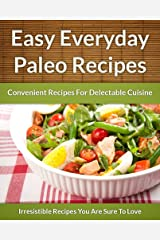 Everyday Paleo Recipes - Easy, Convenient Recipes For Delectable Cuisine (The Easy Recipe Book 44) (English Edition) Formato Kindle