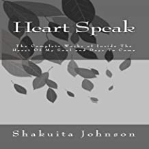 Heart Speak: The Complete Works of Inside the Heart of My Soul and Days to Come