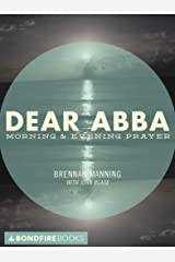 Dear Abba: Morning & Evening Prayer Kindle Edition