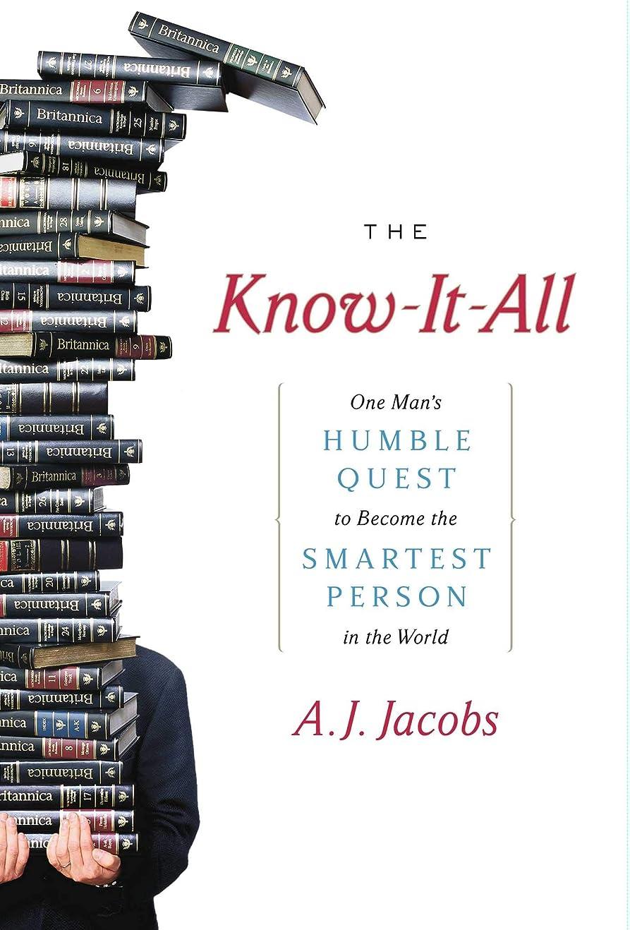 横細心のファンシーThe Know-It-All: One Man's Humble Quest to Become the Smartest Person in the World (English Edition)