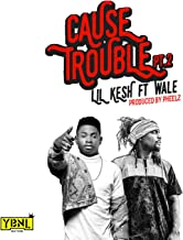 Cause Trouble Pt. 2 (feat. Wale)