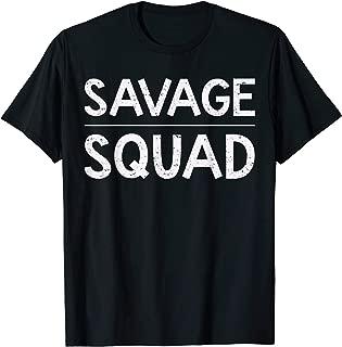 Cool Savage Squad Tshirt