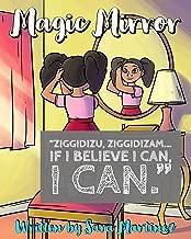 Magic Mirror: Ziggidizu, Ziggidizam... If I believe I can, I CAN.