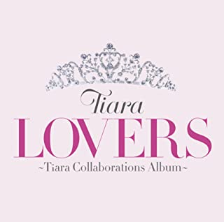 LOVERS ~Tiara Collaborations Album~ 初回限定盤(DVD付)