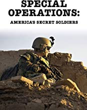 Special Operations: America's Secret Warriors