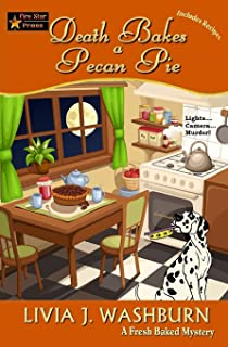 Death Bakes a Pecan Pie (Fresh-Baked Mystery) (Volume 14)