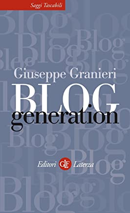 Blog Generation (Saggi tascabili Laterza Vol. 287)