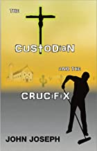 The Custodian and the Crucifix