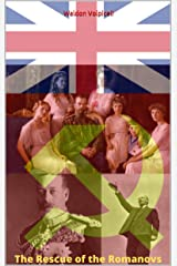 The Rescue of the Romanovs - Based on a true story (English Edition) eBook Kindle