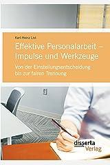 Effektive Personalarbeit – Impulse und Werkzeuge: Von der Einstellungsentscheidung bis zur fairen Trennung Kindle Ausgabe