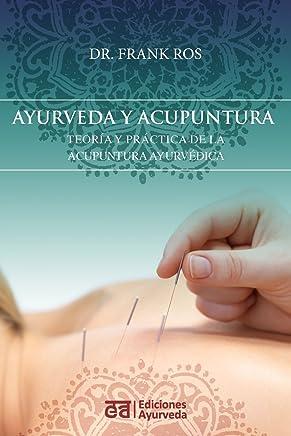 Ayurveda y acupuntura - Teoría y práctica de la acupuntura ayurvédica (Spanish Edition)