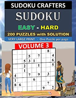 SUDOKU Easy - Hard - 200 PUZZLES WITH SOLUTION: VOLUME 3 (SUDOKU CRAFTERS - 200 Easy - Hard SUDOKU)