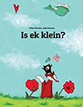 Is ek klein?: 'n Prente Storie deur Phillip Winterberg en Nadja Wichmann (Afrikaans Edition)
