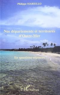 Nos departements et territoires d'outre-mer. en questions-reponses