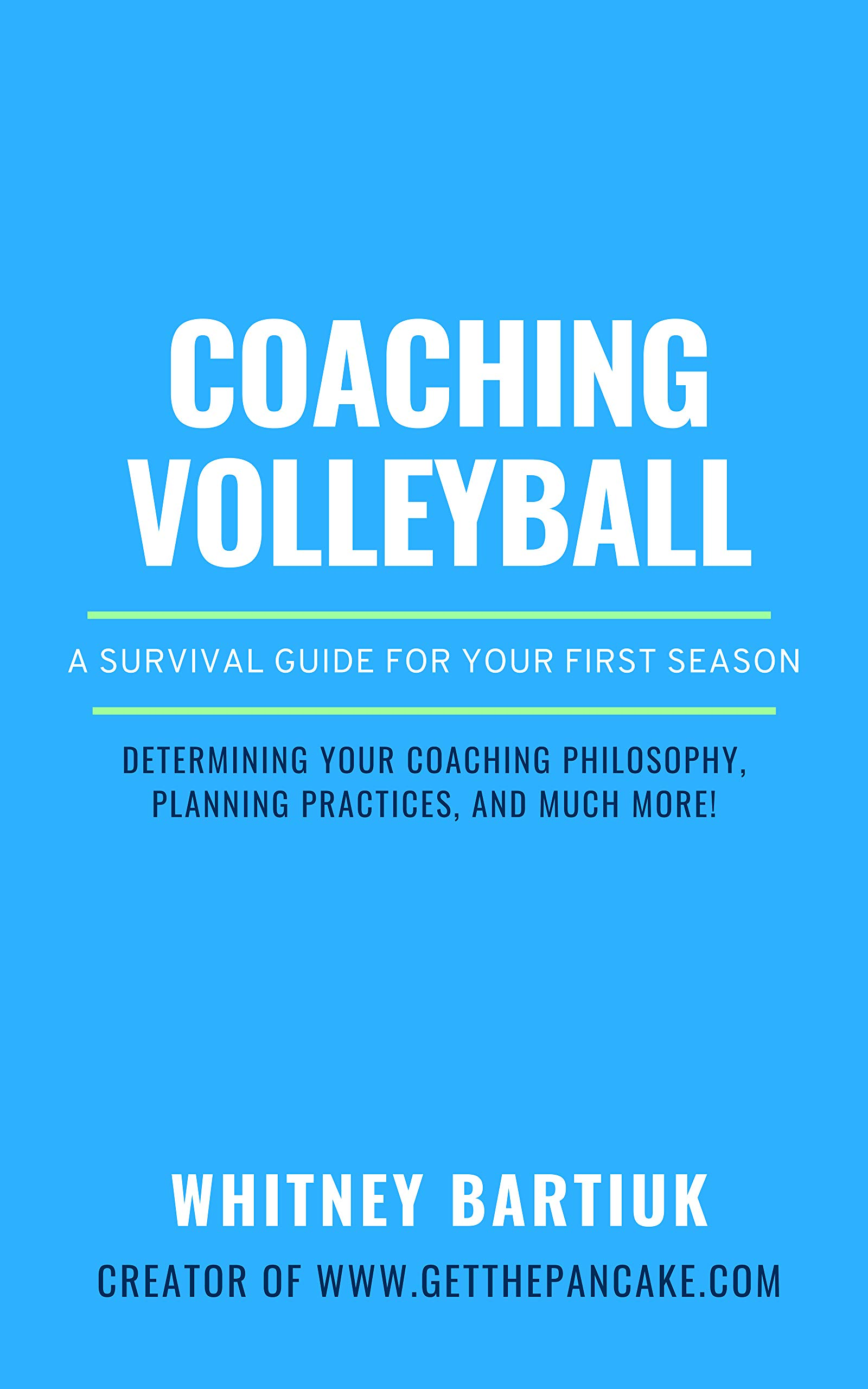 Coaching Volleyball: A Survival Guide For Your First Season (English Edition)