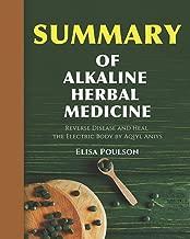 Summary Of Alkaline Herbal Medicine: Reverse Disease and Heal the Electric Body by Aqiyl Aniys