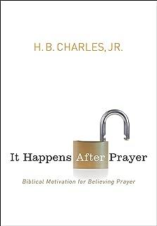 It Happens After Prayer: Biblical Motivation for Believing Prayer