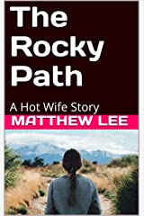 The Rocky Path: A Hot Wife Story (English Edition) Format Kindle