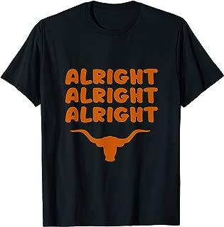 Texas Alright Alright Alright State T Shirt Men Women Gift T-Shirt