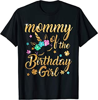 Mommy Of The Birthday Girl T-Shirt Unicorn Matching