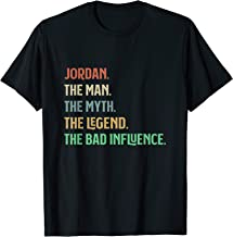 The Name Is Jordan The Man Myth Legend And Bad Influence T-Shirt