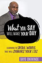 What You Say Will Make Your Day
