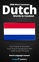 2000 Most Common Dutch Words in Context: Get Fluent & Increase Your Dutch Vocabulary with 2000 Dutch Phrases (Dutch Language Lessons) (English Edition)