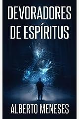 Devoradores de espíritus (Roberto Fuentes nº 4) Versión Kindle