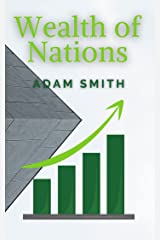 The Wealth of Nations : Fundamental work in classical economics (English Edition) eBook Kindle