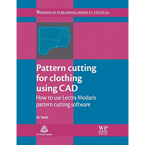 Pattern Cutting For Clothing Using Cad How To Use Lectra Modaris Pattern Cutting Software Woodhead Publishing Series In Textiles Stott M 8601418068969 Amazon Com Books