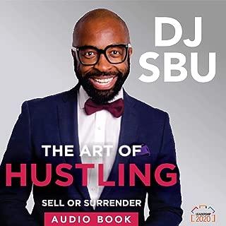 The Art of Hustling: Sell or Surrender