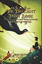 The Firelight Fairy Book: new illustrated with classic Original illustrations