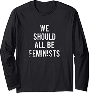 Best we should all be feminists long sleeve Reviews