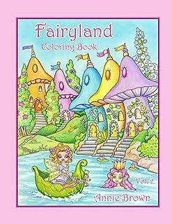 Fairyland Coloring Book Vol. 2: Fairies, Mermaids and their Humble Homes. Annie Brown Coloring Books