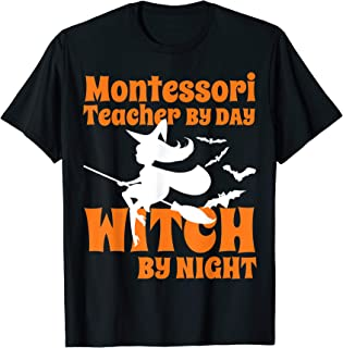 Montessori teacher by day witch by night Halloween gift T-Shirt