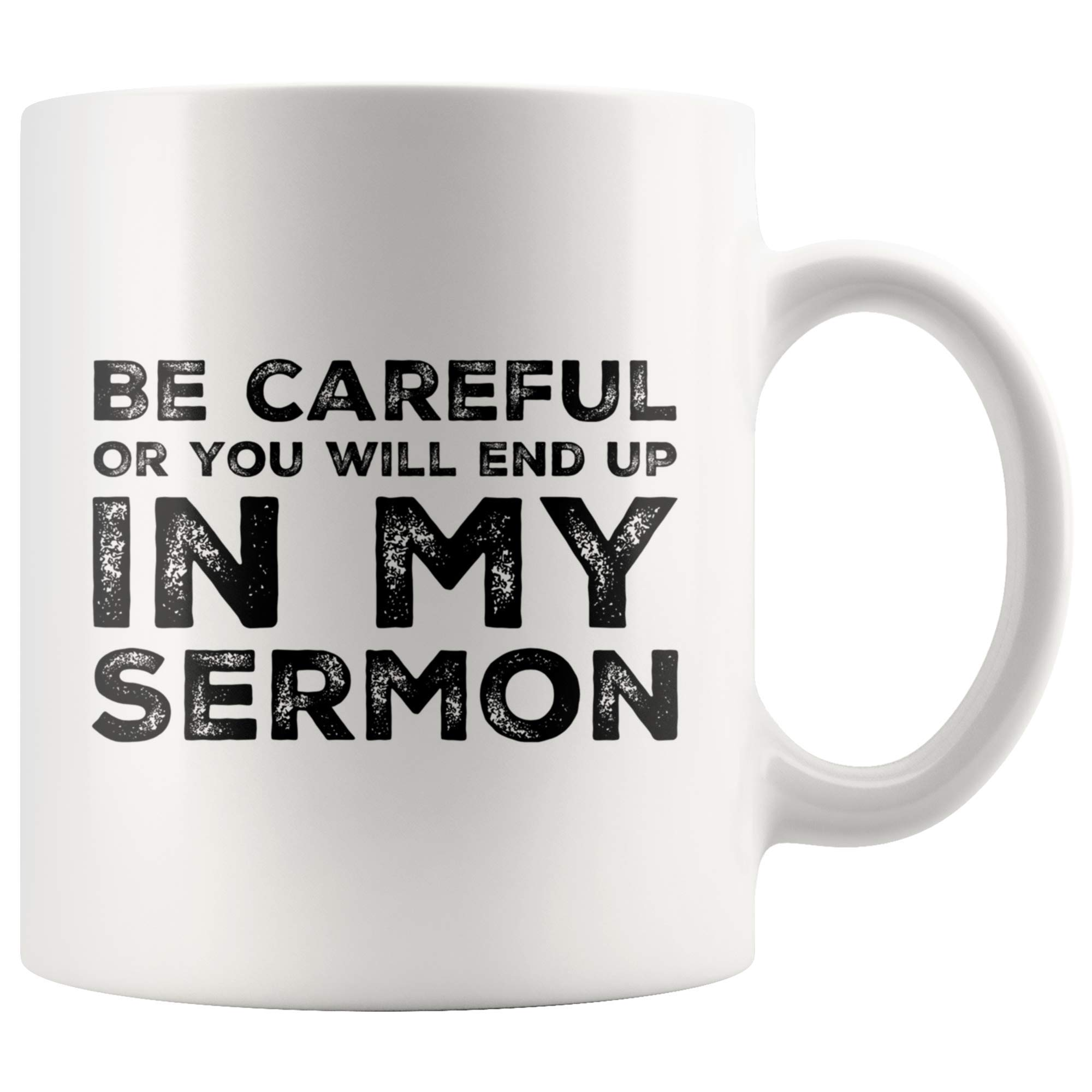 Be Careful Or You Ll End Up In My Sermon Mug Coffee Mugs Worlds Best Funny Pastor Gifts Awesome Coffee Tea Cups For Buy Online In Aruba At Aruba Desertcart Com Productid 190485335