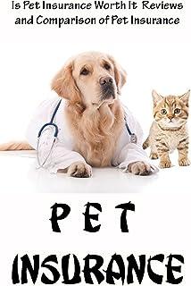 Pet Insurance: Is Pet Insurance Worth It  Reviews and Comparison of Pet Insurance