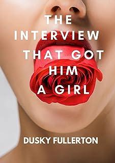 THE INTERVIEW THAT GOT HIM A GIRL
