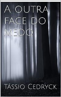 A outra face do medo