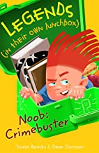 Noob: Crimebuster (Legends in Their Own Lunchbox)